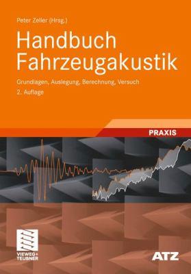 Handbuch Fahrzeugakustik: Grundlagen, Auslegung, Berechnung, Versuch 9783834814432