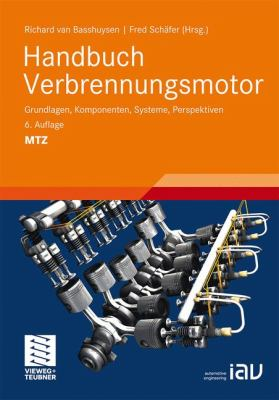 Handbuch Verbrennungsmotor: Grundlagen, Komponenten, Systeme, Perspektiven 9783834815491