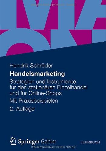 Handelsmarketing: Strategien Und Instrumente F R Den Station Ren Einzelhandel Und F R Online-Shops Mit Praxisbeispielen 9783834934246