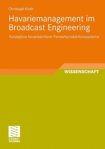 Havariemanagement Im Broadcast Engineering: Konzeption Havariesicherer Fernsehproduktionssysteme 9783834813305