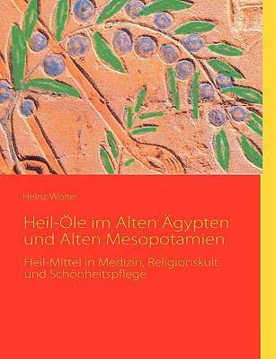 Heil-Le Im Alten Gypten Und Alten Mesopotamien 9783837004007