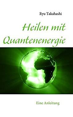 Heilen Mit Quantenenergie 9783839102565