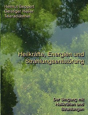 Heilkrfte, Energien Und Strahlungsentstrung 9783833454264
