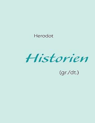 Herodot, Historien (Gr./Dt.) 9783837076103