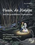 Husch, Die Waldfee Und Die Gestohlenen Zauberperlen 9783837014723