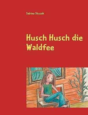 Husch Husch Die Waldfee 9783837015133
