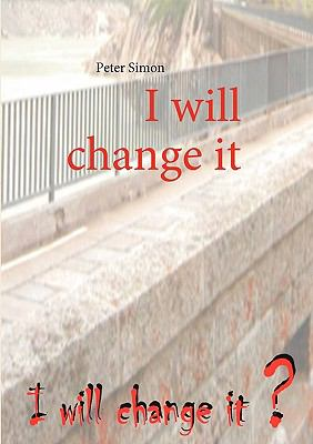 I Will Change It 9783837029420