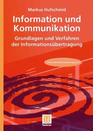 Information Und Kommunikation: Grundlagen Und Verfahren Der Informations Bertragung 9783835101227