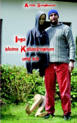 Inga, Kleine Katatrophen Und Ich 9783833484414