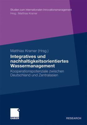 Integratives Und Nachhaltigkeitsorientiertes Wassermanagement: Kooperationspotenziale Zwischen Deutschland Und Zentralasien 9783834920836