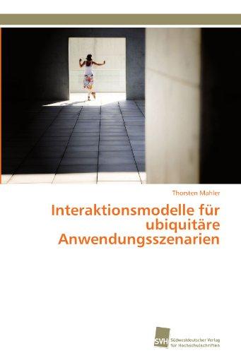 Interaktionsmodelle Fur Ubiquit Re Anwendungsszenarien 9783838126944