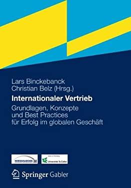 Internationaler Vertrieb: Grundlagen, Konzepte Und Best Practices F R Erfolg Im Globalen Gesch FT 9783834931610