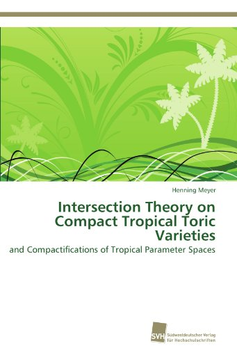 Intersection Theory on Compact Tropical Toric Varieties 9783838127002