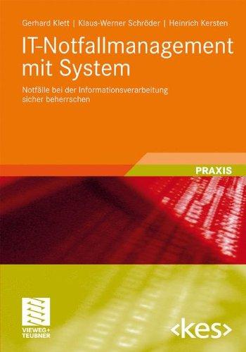 It-Notfallmanagement Mit System: Notf Lle Bei Der Informationsverarbeitung Sicher Beherrschen 9783834812889