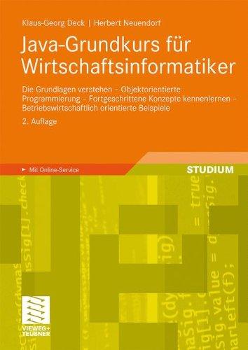 Java-Grundkurs F R Wirtschaftsinformatiker: Die Grundlagen Verstehen - Objektorientierte Programmierung - Fortgeschrittene Konzepte Kennenlernen - Bet 9783834812223