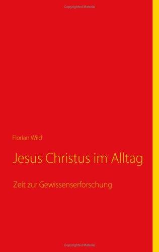 Jesus Christus Im Alltag 9783837057720