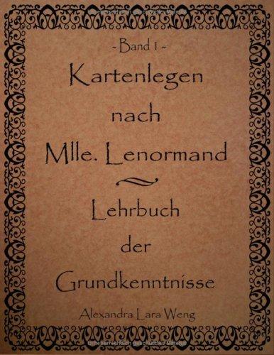 Kartenlegen Nach Mlle. Lenormand - Lehrbuch Der Grundkenntnisse 9783833499838