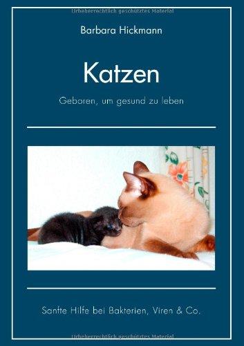 Katzen - Geboren, Um Gesund Zu Leben 9783839175453