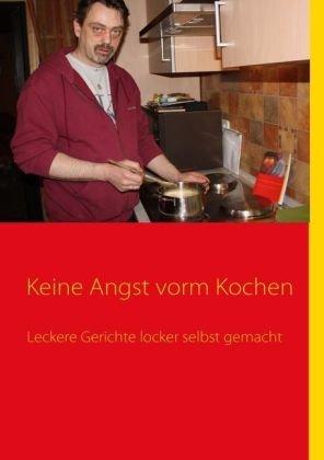 Keine Angst Vorm Kochen 9783839106860