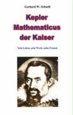 Kepler Mathematicus Der Kaiser 9783833449116