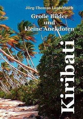 Kiribati - Groe Bilder Und Kleine Anekdoten 9783837091519