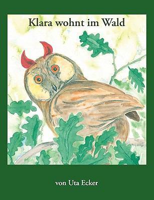 Klara Wohnt Im Wald 9783833476600