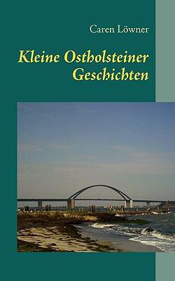 Kleine Ostholsteiner Geschichten 9783837002911