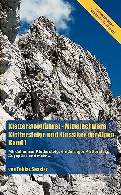 Klettersteigfhrer - Mittelschwere Klettersteige Und Klassiker Der Alpen, Band 1 9783833445507
