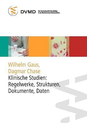 Klinische Studien: Regelwerke, Strukturen, Dokumente, Daten 9783833472220