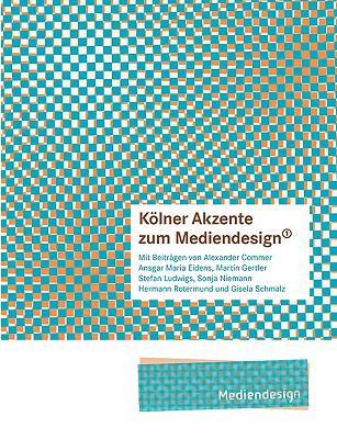 Klner Akzente Zum Mediendesign, 1 9783837010312