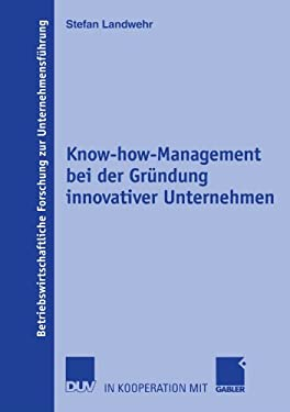Know-How-Management Bei Der Gr Ndung Innovativer Unternehmen 9783835000117