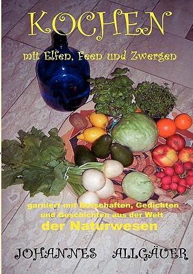 Kochen Mit Elfen, Feen Und Zwergen -Vegetarisch Und Vegan- 9783839106198