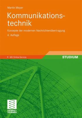 Kommunikationstechnik: Konzepte Der Modernen Nachrichten Bertragung 9783834813381