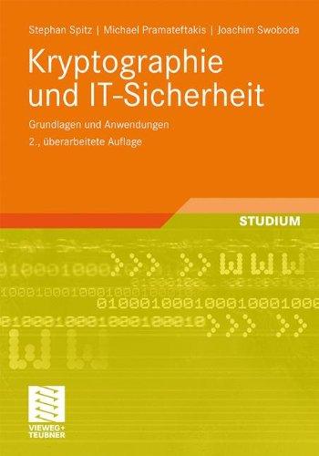 Kryptographie Und It-Sicherheit: Grundlagen Und Anwendungen 9783834814876