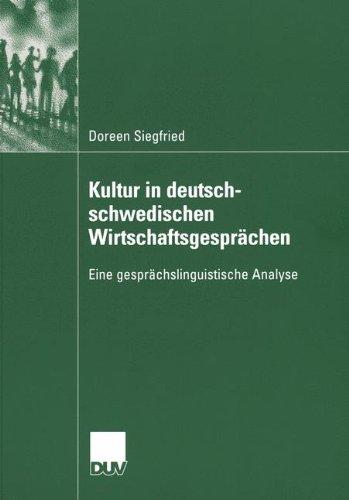 Kultur in Deutsch-Schwedischen Wirtschaftsgespr Chen: Eine Gespr Chslinguistische Analyse 9783835060142