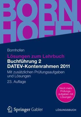 L Sungen Zum Lehrbuch Buchf Hrung 2 Datev-Kontenrahmen 2011: Mit Zus Tzlichen PR Fungsaufgaben Und L Sungen 9783834932662