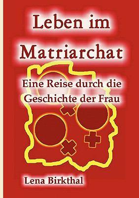 Leben Im Matriarchat 9783839147849