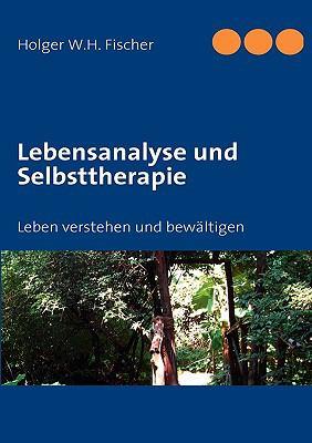 Lebensanalyse Und Selbsttherapie 9783837028959