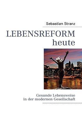 Lebensreform Heute 9783837034677
