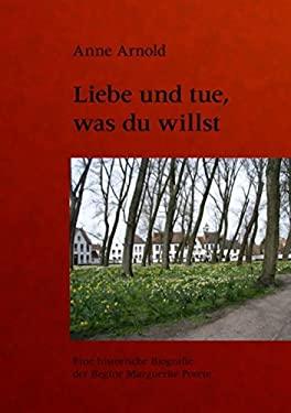 Liebe Und Tue, Was Du Willst 9783833434259