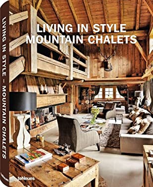 Living in Style Mountain Chalets 9783832796235