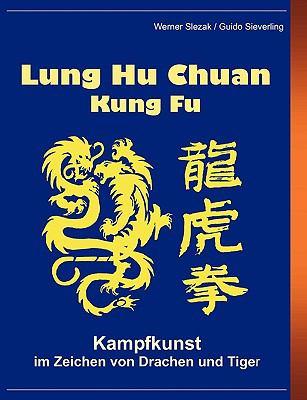 Lung Hu Chuan Kung Fu 9783839138281