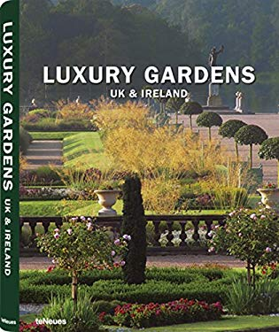 Luxury Gardens: UK & Ireland 9783832793005