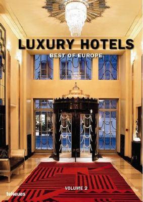 Luxury Hotels: Best of Europe, Volume 2 9783832796136