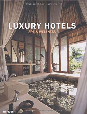 Luxury Hotels: Spa & Wellness 9783832791087