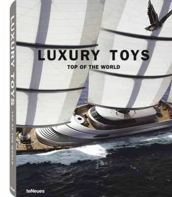 Luxury Toys: Top of the World 9783832794071
