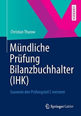 M Ndliche PR Fung Bilanzbuchhalter (Ihk): Souver N Den PR Fungsteil C Meistern 9783834939982