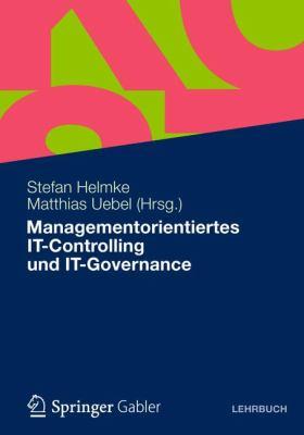 Managementorientiertes It-Controlling Und It-Governance 9783834930019