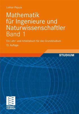 Mathematik F R Ingenieure Und Naturwissenschaftler Band 1: Ein Lehr- Und Arbeitsbuch F R Das Grundstudium 9783834817495