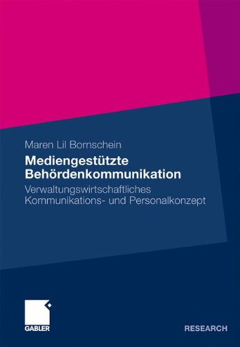 Mediengest Tzte Beh Rdenkommunikation: Verwaltungswirtschaftliches Kommunikations- Und Personalkonzept 9783834922304